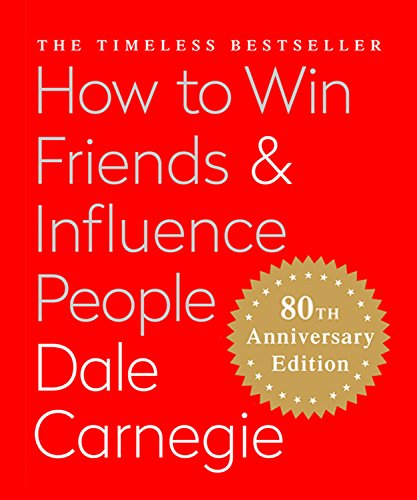 How to Win Friends & Influence People: The Only Book You Need to Lead You to Success