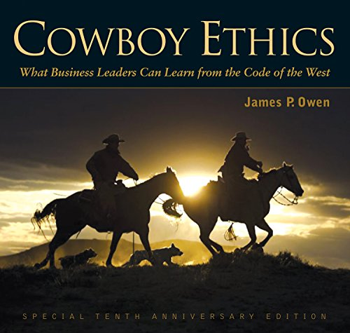Cowboy Ethics: What It Takes to Win at Life