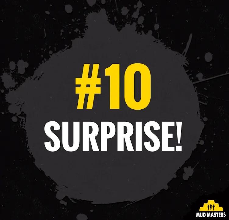10 surprise mud masters