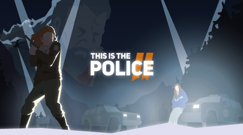 Resultado de imagem para This Is The Police 2