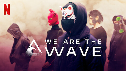 We Are The Wave Netflix Official Site