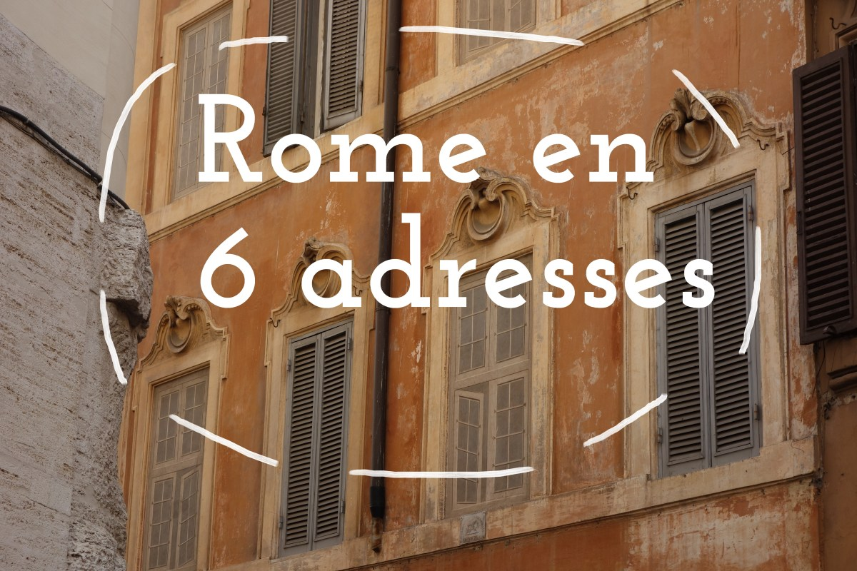 Rome en six adresses