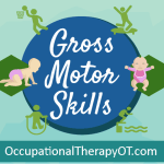 Gross Motor Skills – Development, checklist, Activities