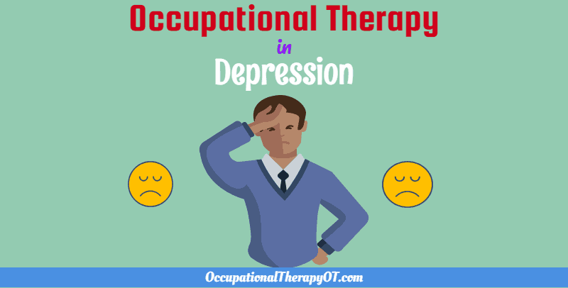 Role of Occupational Therapy in Depression