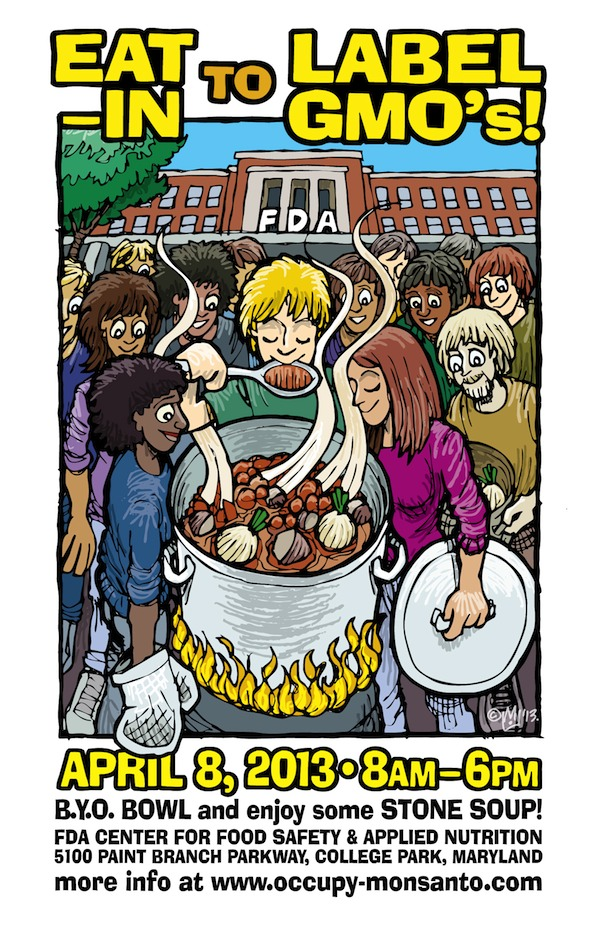 apr8eat in poster color web The Upcoming Eat In at the FDA Mentioned in the Press Washington Post Ty Bollinger stone soup Stephanie Strom Robert Scott Bell New York Times GMO Labeling gmo FDA Center for Food Safety and Applied Nutrition Brady Dennis