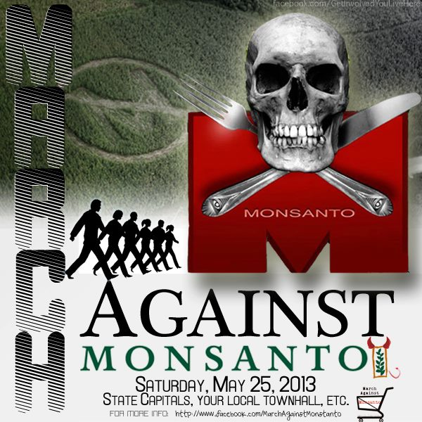 march against monsanto skull flyer March Against Monsanto   May 25, 2013 USDA Tumors Protest Organize organic Notes Monsanto Protection Act Monsanto March Against Monsanto March infertility GMO Seeds GMO Labeling gmo Global Day of Action FDA EPA Demonstration Congress Civil DisobedienceMarch Against Monsanto civil disobedience cancer Boycott birth defects Activism #OpMonsanto