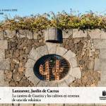 Exposición Lanzarote, Jardín de Cactus (Del 5 de octubre al 5 de enero)