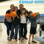 Kidnap Bowling with Your Kids