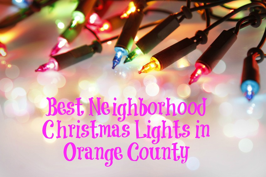 Best Neighborhood Christmas Lights in Orange County