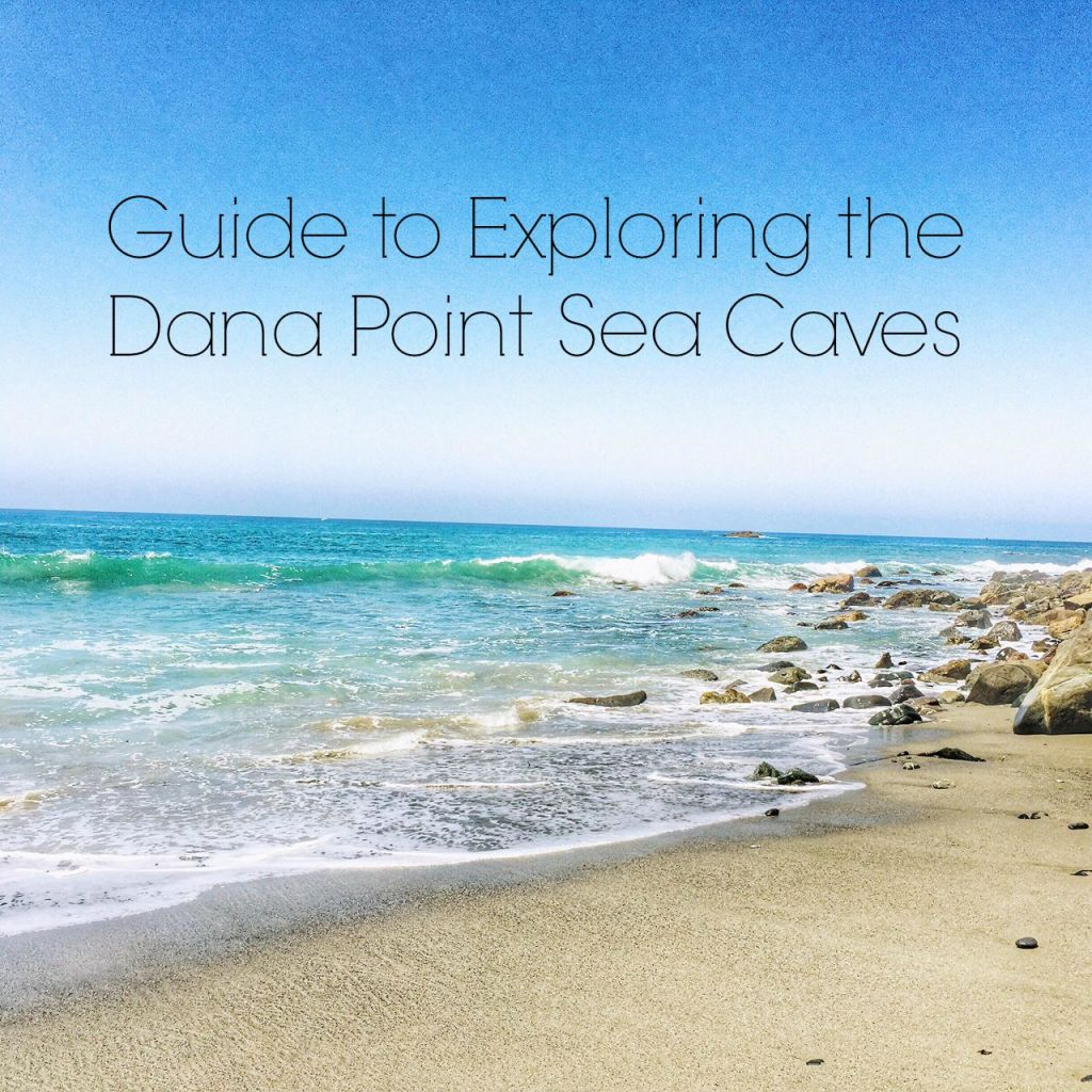 Guide to visiting the Dana Point Sea Caves