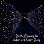 Events Happening This Weekend in Orange County: December 11th-13th