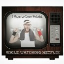 5 Ways to Lose Weight by Watching Netflix in the New Year