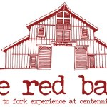 The Red Barn: Farm to Fork Dining Event at Centennial Farms