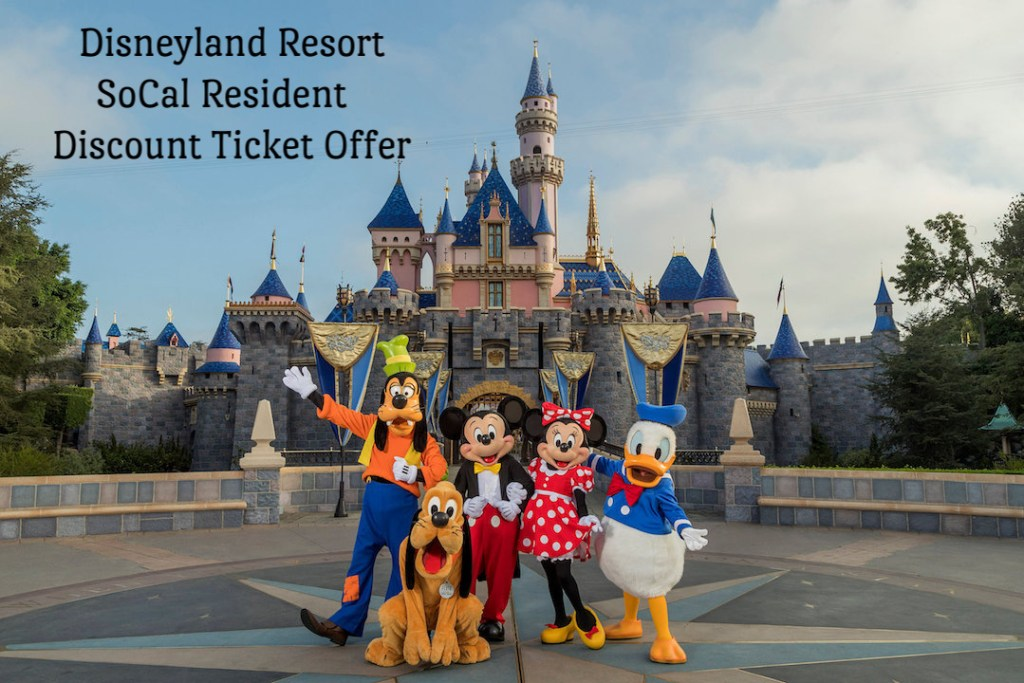 Disneyland Resort SoCal Resident  Discount Ticket Offer