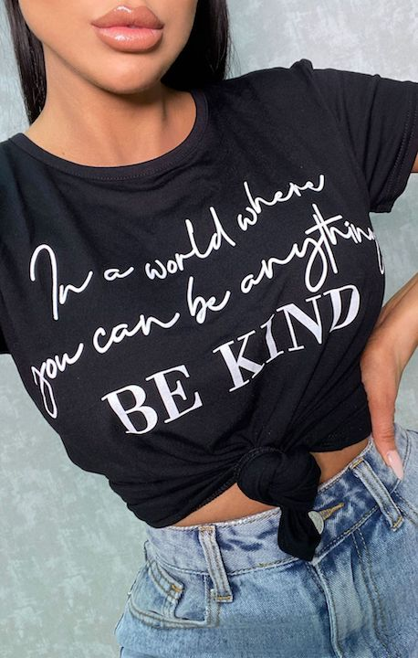 In A World Where You Can Be Anything Be Kind' Print Crew Neck T-Shirt