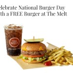 Celebrate National Burger Day with FREE Burgers at The Melt