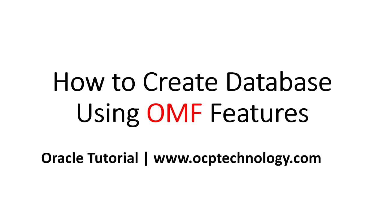 How to Create Database using OMF parameter