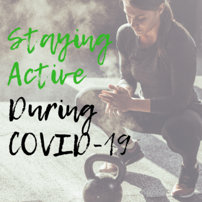 Staying active during covid-19
