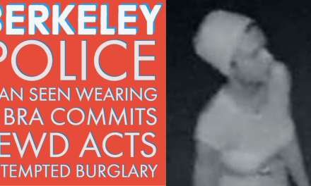 Berkeley Police: Man Seen In Bra Allegedly Commits Lewd Acts, Attempted Burglary