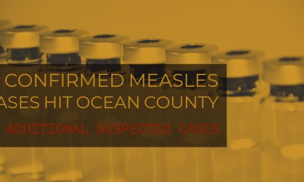 OCEAN COUNTY: Measles! 15 Confirmed Cases, 21 Suspected Cases.
