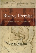River of Promise: Lewis and Clark on the Columbia, by David L. Nicandri