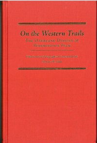 On the Western Trails: The Overland Diaries of Washington Peck, edited by Susan M. Erb