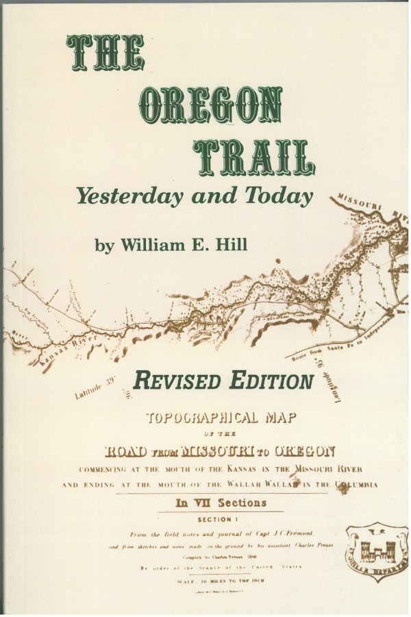 Oregon Trail: Yesterday and Today, by William E. Hill
