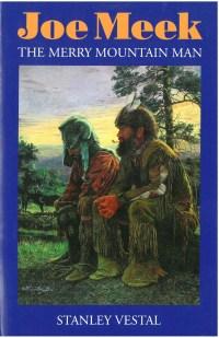 Joe Meek: The Merry Mountain Man, by Stanley Vestal