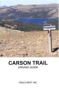 Carson Trail Driving Guide, by Trails West, Inc.