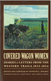 Covered Wagon Women: Diaries & Letters from the Western Trails 1853-1854, Vol. 6, edited by Kenneth L. Holmes