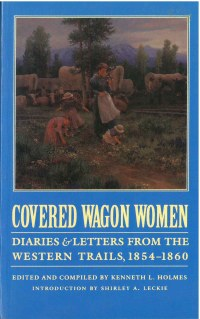 Covered Wagon Women: Diaries & Letters from the Western Trails 1854-1860, Vol. 7, edited by Kenneth L. Holmes