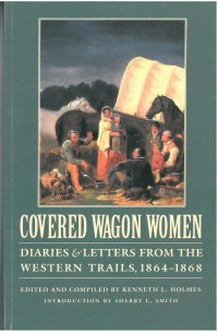 Covered Wagon Women: Diaries & Letters from the Western Trails 1864-1868, Vol. 9, edited by Kenneth L. Holmes