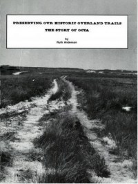 Preserving Our Historic Overland Trails: The Story of OCTA, by Ruth Anderson