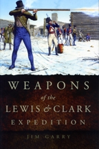 Weapons of Lewis and Clark Expedition, by Jim Garry