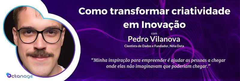 E022 Pedro Vilanova Nina Data Tecnologia inteligencia de dados Octanage PodCast Brasilia