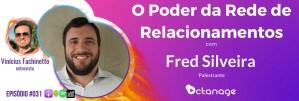 E031 Fred Silveira   Meeting Educacional de Marketing e Finanças - O Poder da Rede de Relacionamentos