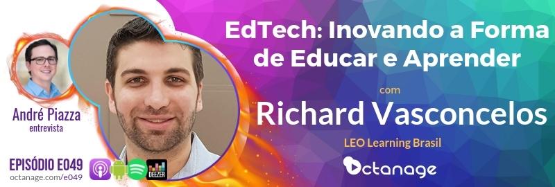 EdTech: Inovando a Forma de Educar e Aprender com Richard Uchoa Vasconcelos | LEO Learning Brasil - Octanage Podcast E049