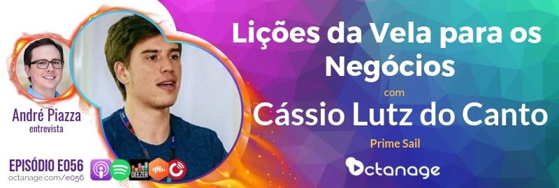 Lições da Vela Olímpica para os Negócios com Cássio Lutz do Canto | Prime Sail - Octanage Podcast (E056)