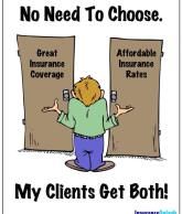 Our clients don't have to choose between great coverage and affordable rates