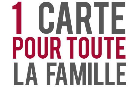 1 carte pour toute la famille
