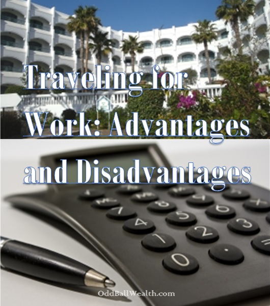 My Experience with Traveling for Work: Advantages and Disadvantages