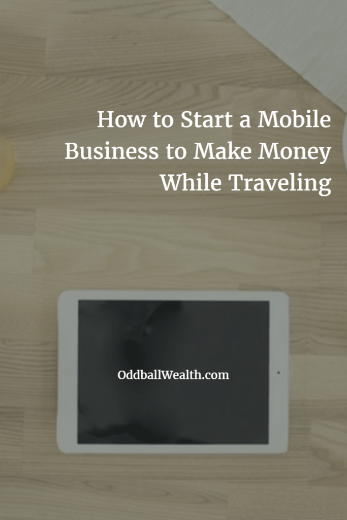 How to Start a Mobile Business to Make Money While Traveling