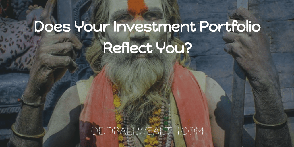 Does Your Investment Portfolio Reflect You? Why Successful Investors Don't Follow The Crowds.