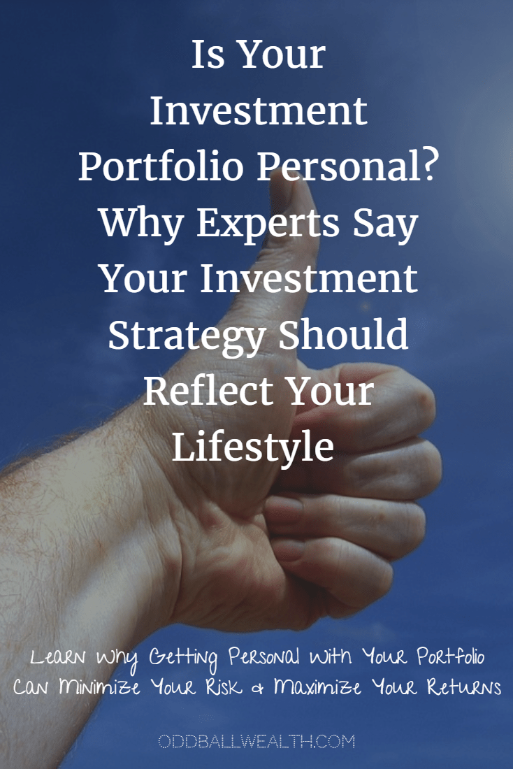 Is Your Investment Portfolio Personal? Why Experts Say Your Investment Strategy Should Reflect Your Lifestyle