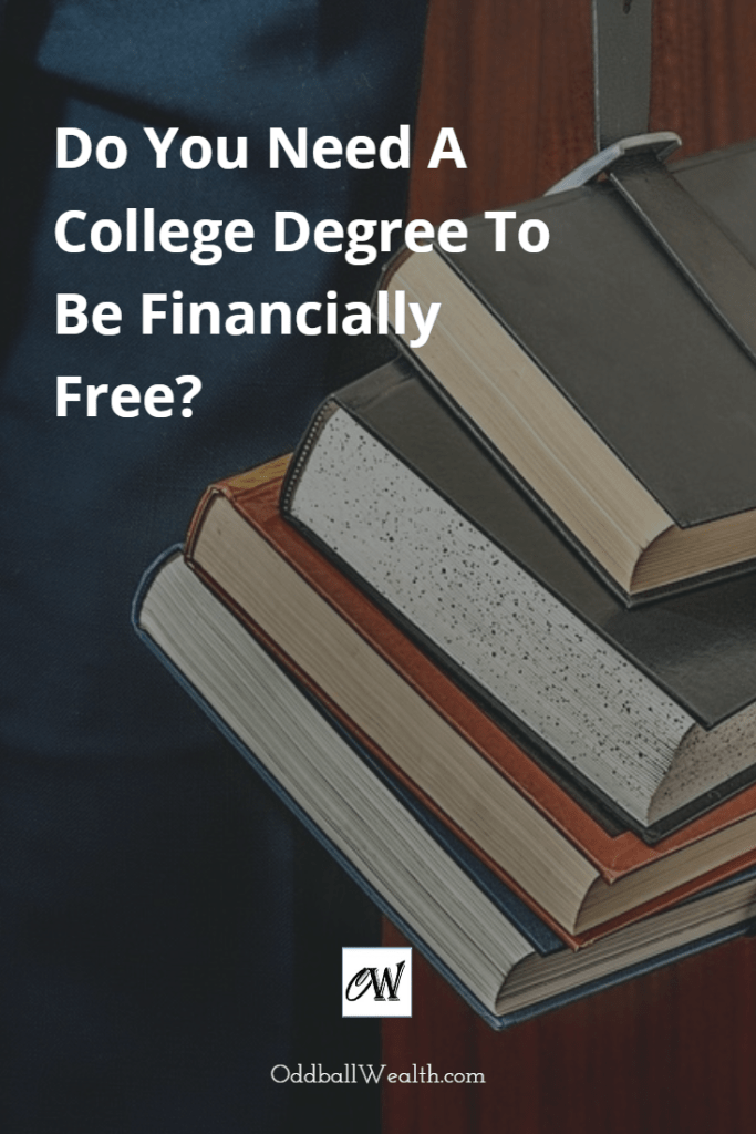 Do You Need A College Degree To Be Financially Free?