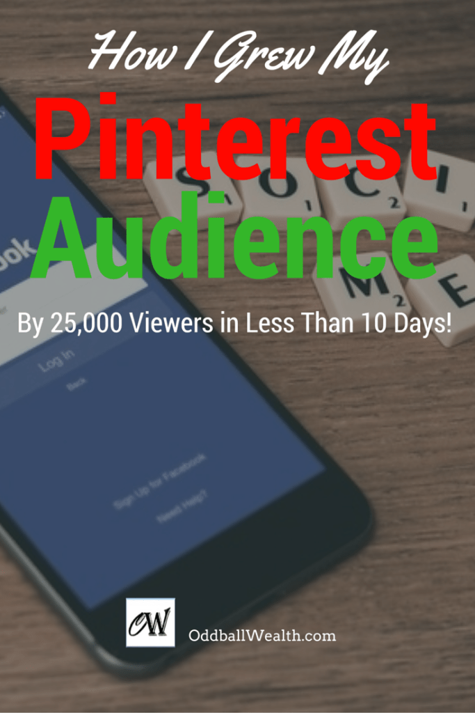 How I Grew My Pinterest Audience By Twenty-Five Thousand Viewers in Less Than Ten Days!