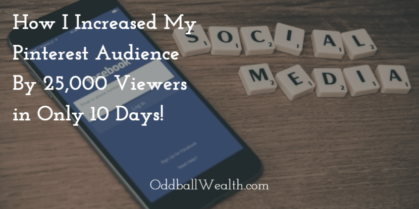 How I Increased My Pinterest Audience By 25,000 Viewers in Only 10 Days