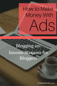Blogging 101- INCOME STREAMS FOR BLOGGERS. HOW TO MAKE MONEY WITH ADS ON BLOGS