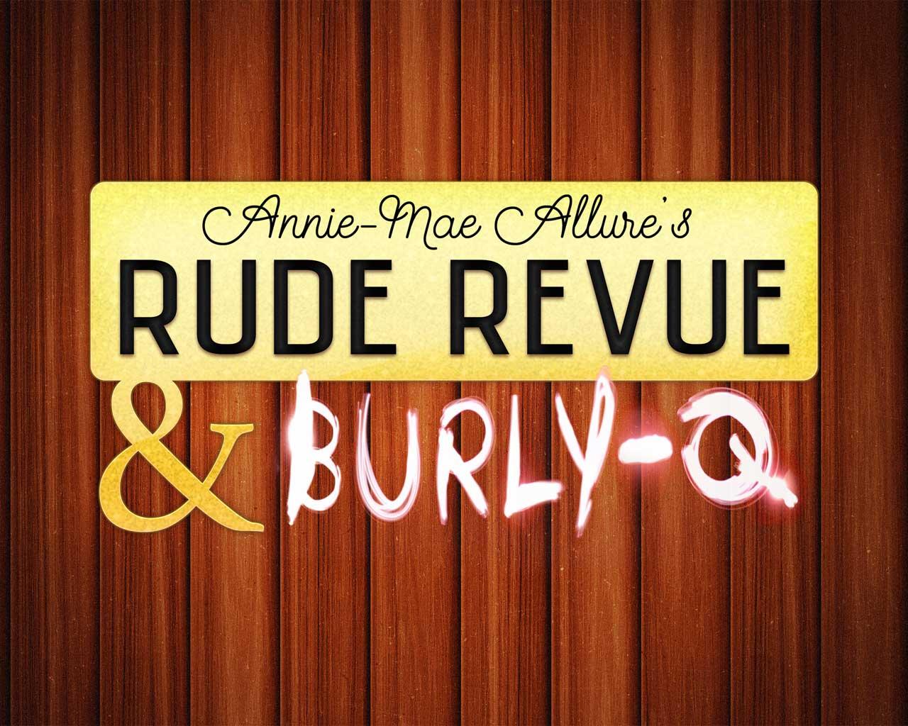 Rude Revue & Burly Q