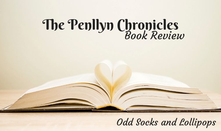 The Penllyn Chronicles - Book Review by Odd Socks and Lollipops
